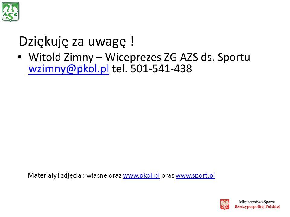 Dziękuję za uwagę . Witold Zimny – Wiceprezes ZG AZS ds.