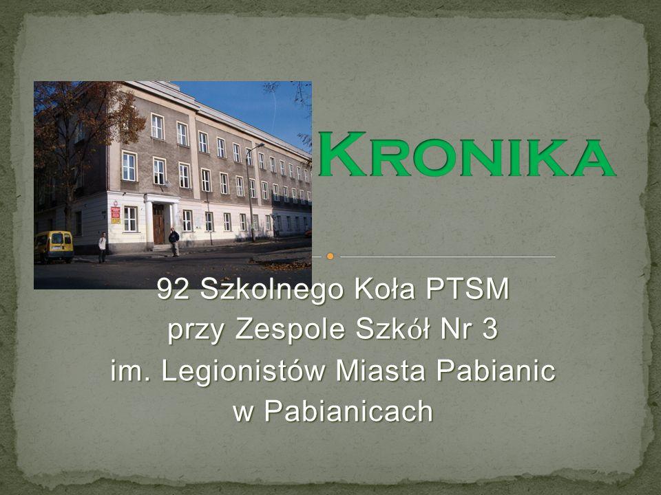 92 Szkolnego Koła PTSM przy Zespole Szk ó ł Nr 3 im. Legionistów Miasta Pabianic w Pabianicach