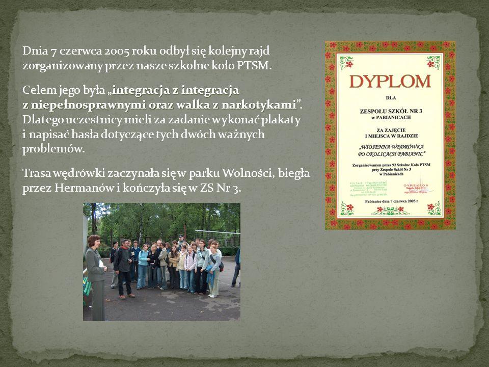 Dnia 7 czerwca 2005 roku odbył się kolejny rajd zorganizowany przez nasze szkolne koło PTSM. integracja z integracja z niepełnosprawnymi oraz walka z