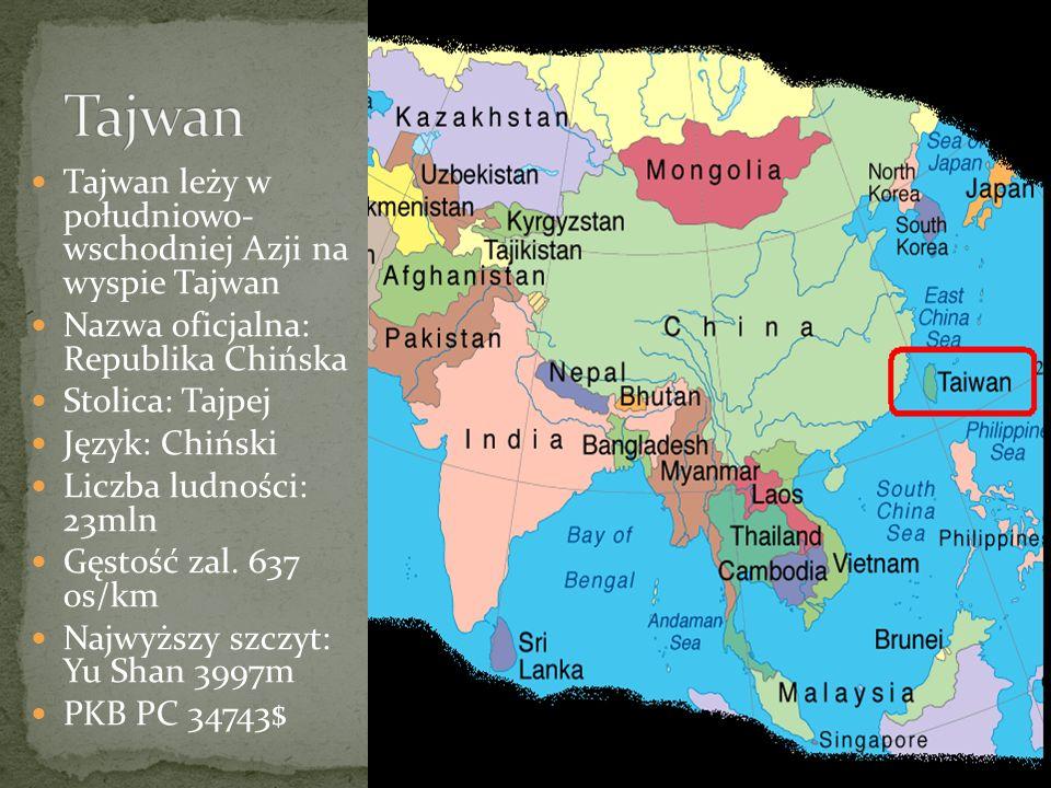 Tajwan leży w południowo- wschodniej Azji na wyspie Tajwan Nazwa oficjalna: Republika Chińska Stolica: Tajpej Język: Chiński Liczba ludności: 23mln Gęstość zal.