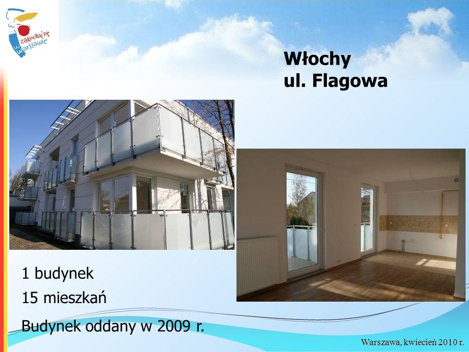 Warszawa, kwiecień 2010 r. Włochy ul. Flagowa 1 budynek 15 mieszkań Budynek oddany w 2009 r.