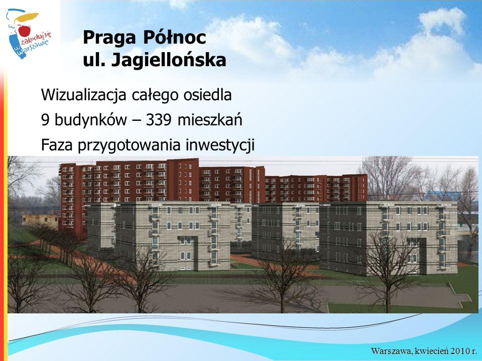 Warszawa, kwiecień 2010 r. Praga Północ ul. Jagiellońska Wizualizacja całego osiedla 9 budynków – 339 mieszkań Faza przygotowania inwestycji