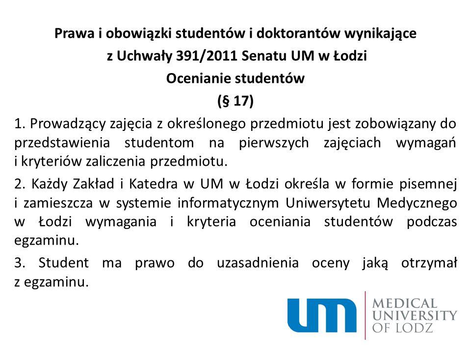 Prawa i obowiązki studentów i doktorantów wynikające z Uchwały 391/2011 Senatu UM w Łodzi Ocenianie studentów (§ 17) 1.