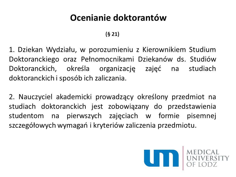 Ocenianie doktorantów (§ 21) 1.