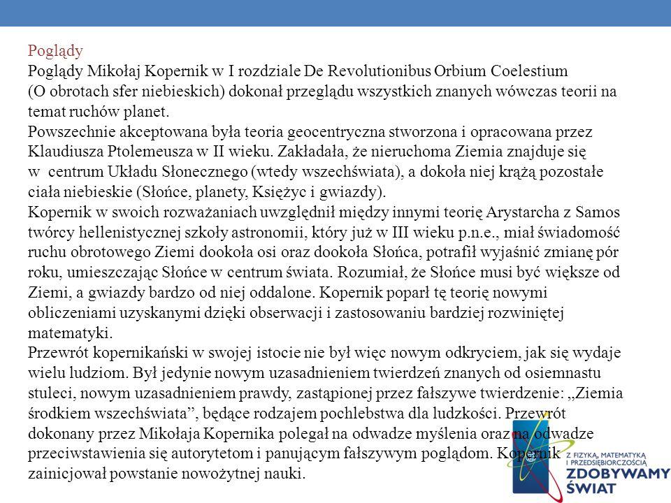 MIKOŁAJ KOPERNIK (1473- 1543) Nota biograficzna Polski astronom, matematyk, prawnik, ekonomista, strateg, lekarz, astrolog, tłumacz, kanclerz kapituły
