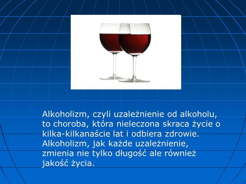 Alkoholizm, czyli uzależnienie od alkoholu, to choroba, która nieleczona skraca życie o kilka-kilkanaście lat i odbiera zdrowie. Alkoholizm, jak każde