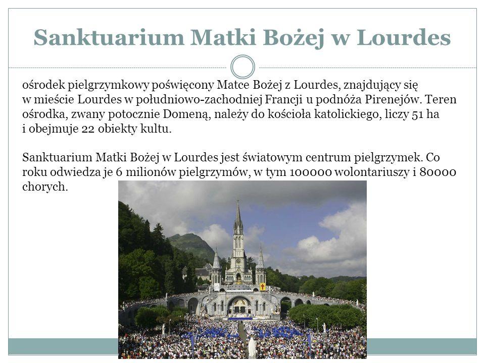 Sanktuarium Matki Bożej w Lourdes ośrodek pielgrzymkowy poświęcony Matce Bożej z Lourdes, znajdujący się w mieście Lourdes w południowo-zachodniej Fra
