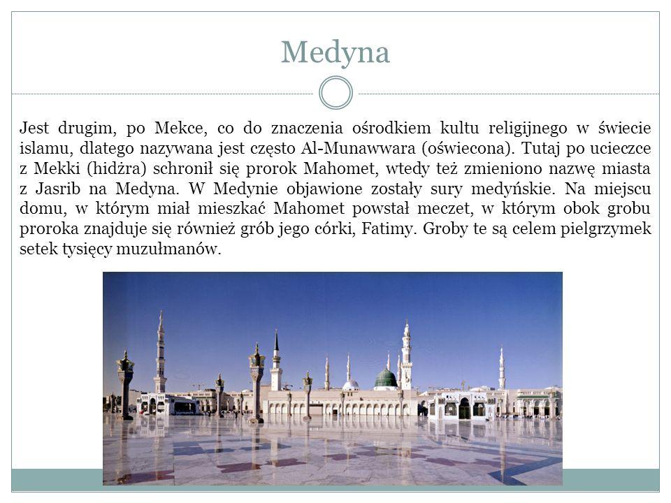 Medyna Jest drugim, po Mekce, co do znaczenia ośrodkiem kultu religijnego w świecie islamu, dlatego nazywana jest często Al-Munawwara (oświecona). Tut