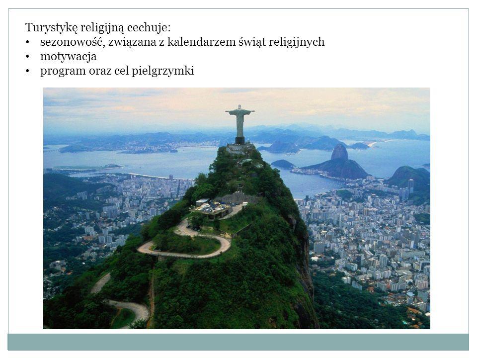Turystykę religijną cechuje: sezonowość, związana z kalendarzem świąt religijnych motywacja program oraz cel pielgrzymki
