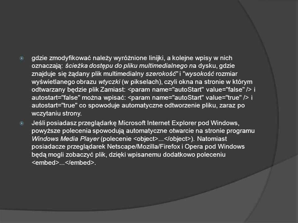 Tło dźwiękowe : (tylko Internet Explorer i Opera 6!) Polecenie to pozwala na odtwarzanie dźwięku w tle - jako podkład muzyczny.