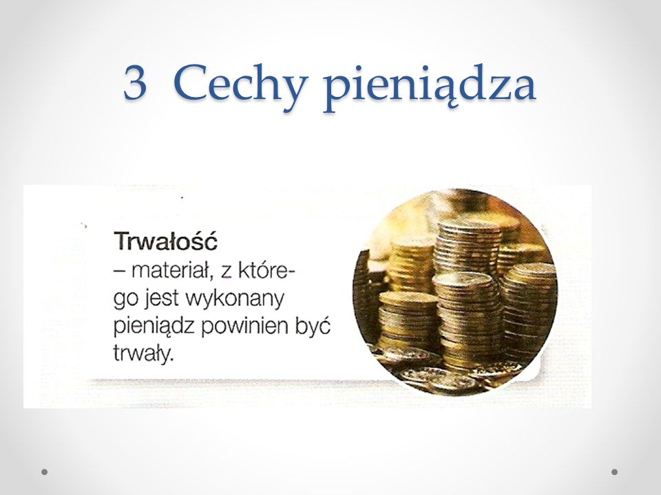 3 Cechy pieniądza