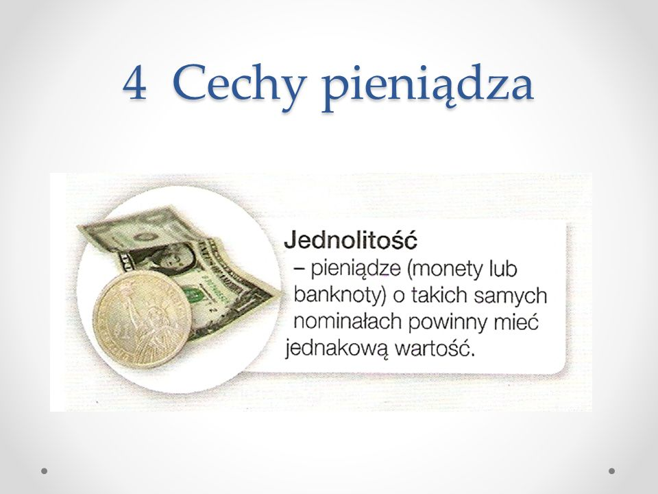 4 Cechy pieniądza