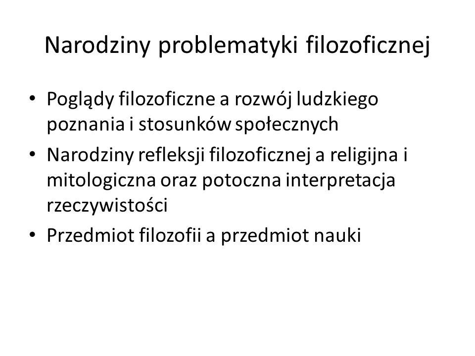 Główne etapy rozwoju filozofii Protofilozofia Starożytność Średniowiecze Czasy nowożytne Czasy współczesne Mechanizm przejścia