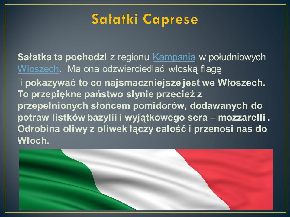 Sałatka ta pochodzi z regionu Kampania w południowych Włoszech. Ma ona odzwierciedlać włoską flagęKampania Włoszech i pokazywać to co najsmaczniejsze