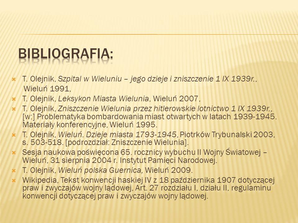 T. Olejnik, Szpital w Wieluniu – jego dzieje i zniszczenie 1 IX 1939r., Wieluń 1991, T. Olejnik, Leksykon Miasta Wielunia, Wieluń 2007, T. Olejnik, Zn
