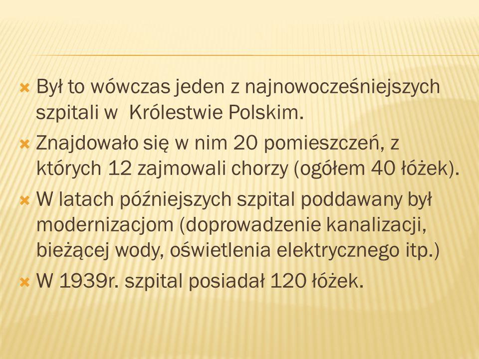 Był to wówczas jeden z najnowocześniejszych szpitali w Królestwie Polskim. Znajdowało się w nim 20 pomieszczeń, z których 12 zajmowali chorzy (ogółem
