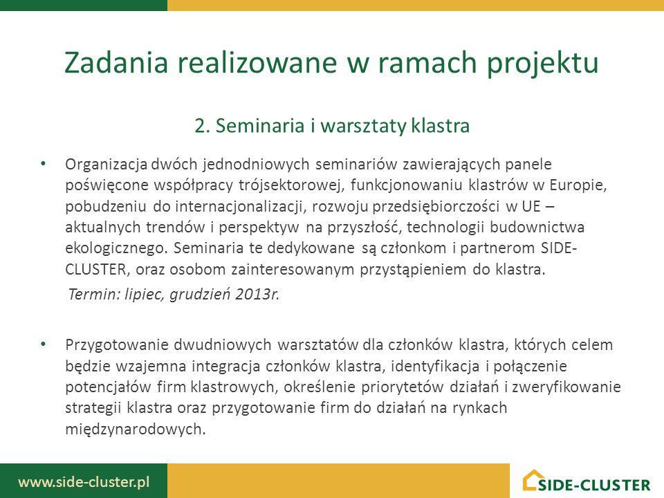 www.side-cluster.pl Organizacja dwóch jednodniowych seminariów zawierających panele poświęcone współpracy trójsektorowej, funkcjonowaniu klastrów w Eu