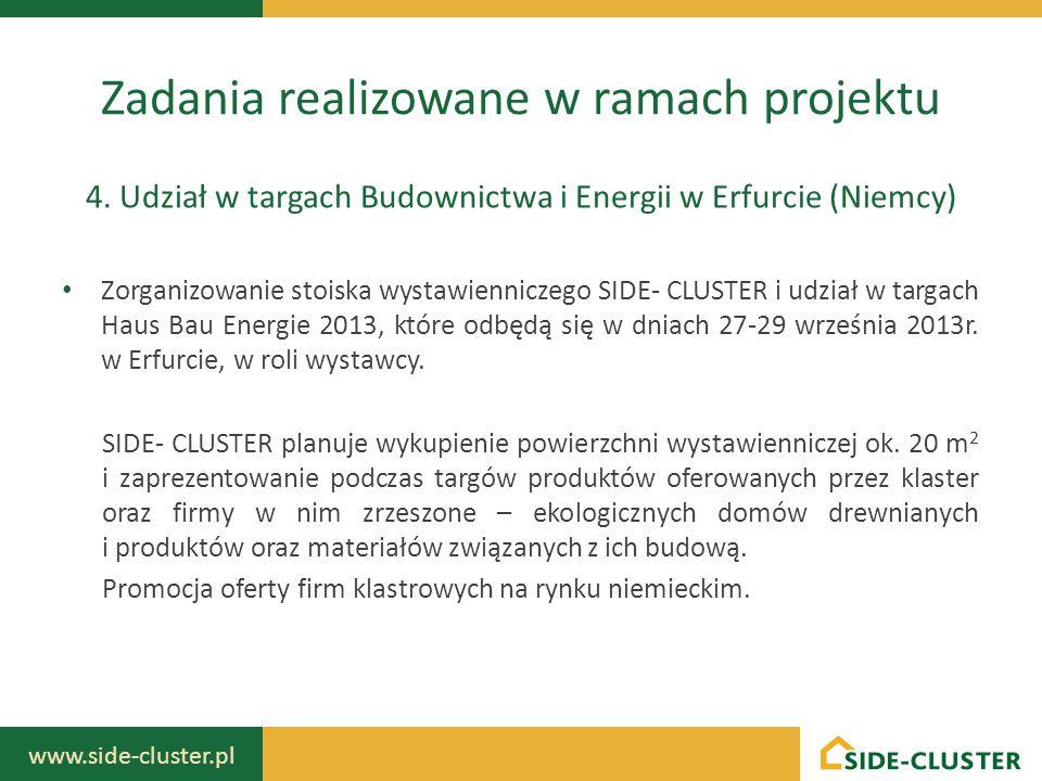 www.side-cluster.pl Zorganizowanie stoiska wystawienniczego SIDE- CLUSTER i udział w targach Haus Bau Energie 2013, które odbędą się w dniach 27-29 wr