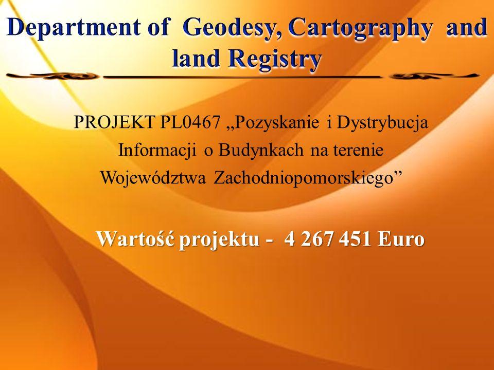 PROJEKT PL0467 Pozyskanie i Dystrybucja Informacji o Budynkach na terenie Województwa Zachodniopomorskiego Wartość projektu - 4 267 451 Euro