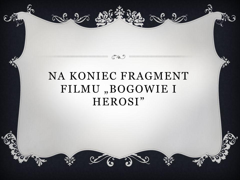 NA KONIEC FRAGMENT FILMU BOGOWIE I HEROSI