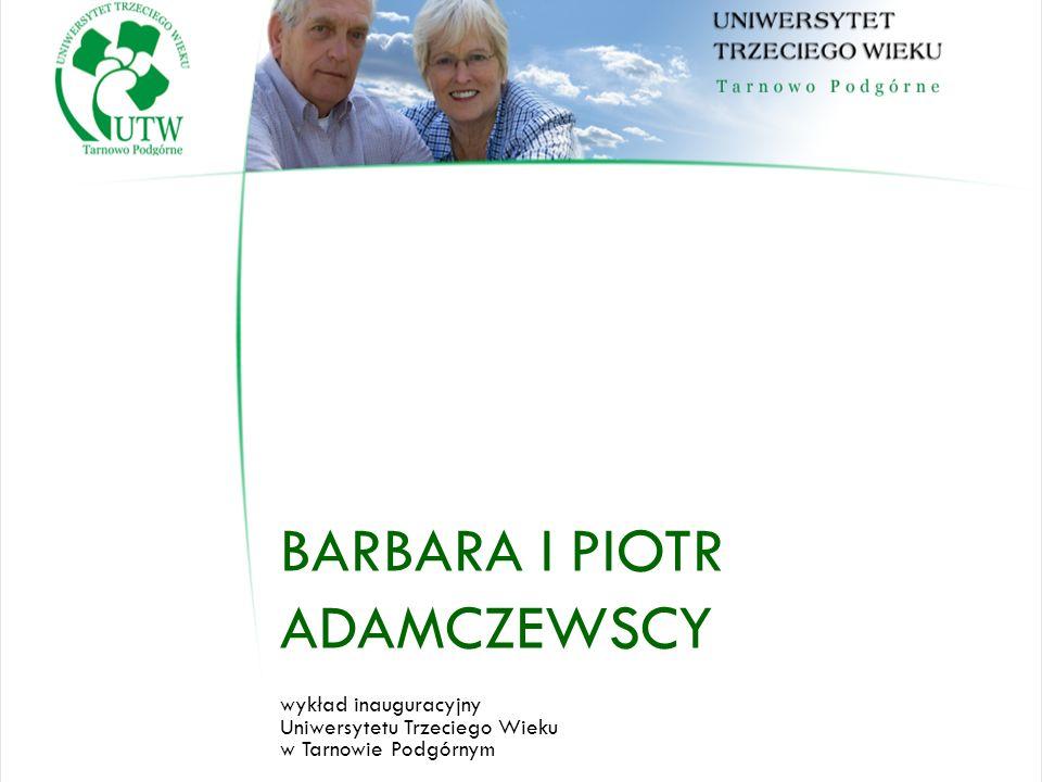 BARBARA I PIOTR ADAMCZEWSCY wykład inauguracyjny Uniwersytetu Trzeciego Wieku w Tarnowie Podgórnym