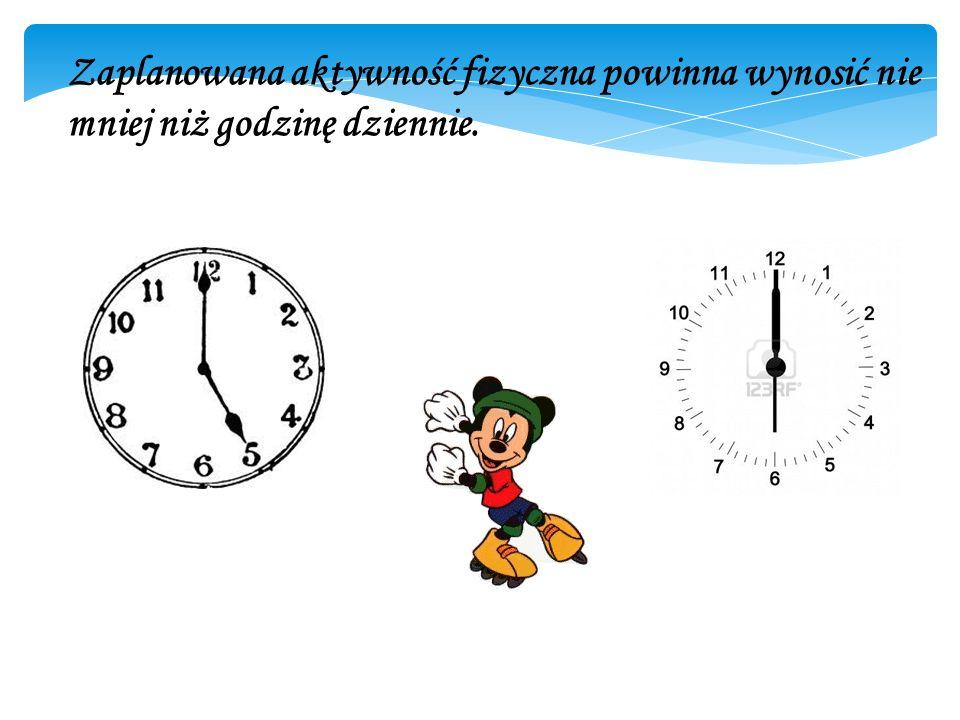 Zaplanowana aktywność fizyczna powinna wynosić nie mniej niż godzinę dziennie.