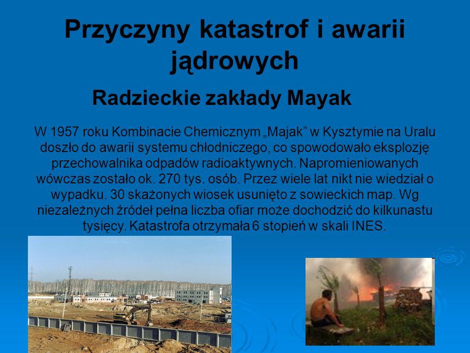 Radzieckie zakłady Mayak W 1957 roku Kombinacie Chemicznym Majak w Kysztymie na Uralu doszło do awarii systemu chłodniczego, co spowodowało eksplozję