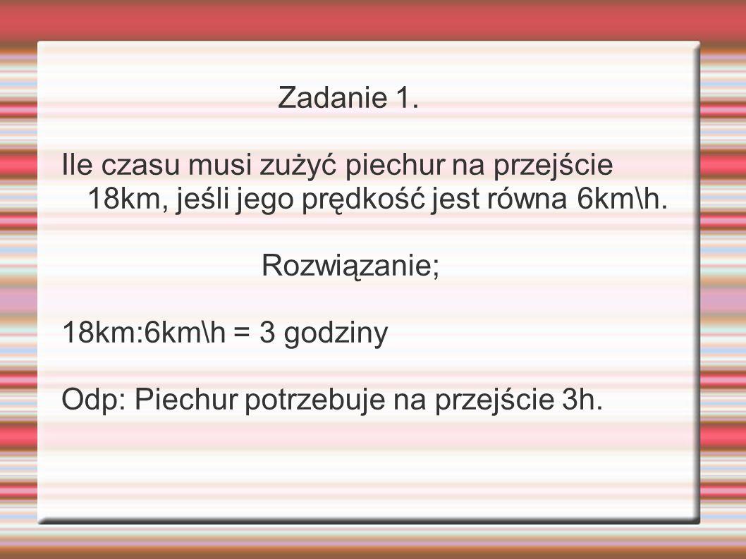 Wzór na obliczenie czasu: Droga : prędkość = CZAS