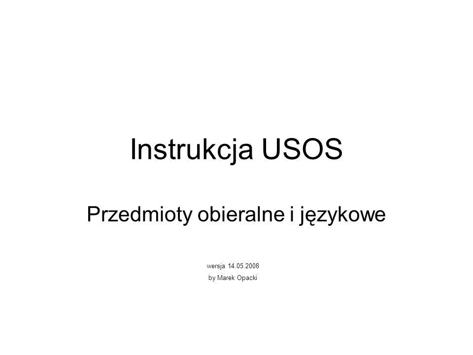 Instrukcja USOS Przedmioty obieralne i językowe wersja 14.05.2008 by Marek Opacki