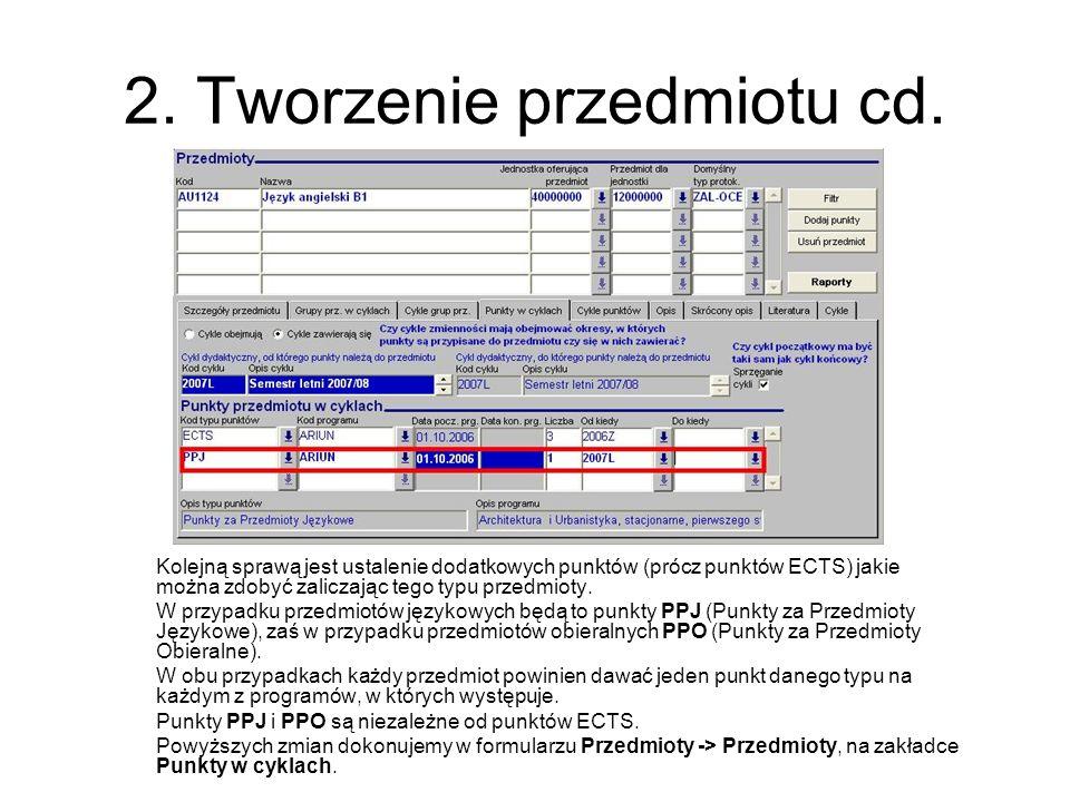 2. Tworzenie przedmiotu cd. Kolejną sprawą jest ustalenie dodatkowych punktów (prócz punktów ECTS) jakie można zdobyć zaliczając tego typu przedmioty.