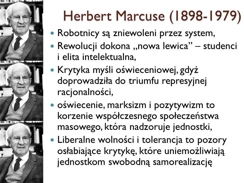 Robotnicy są zniewoleni przez system, Rewolucji dokona nowa lewica – studenci i elita intelektualna, Krytyka myśli oświeceniowej, gdyż doprowadziła do