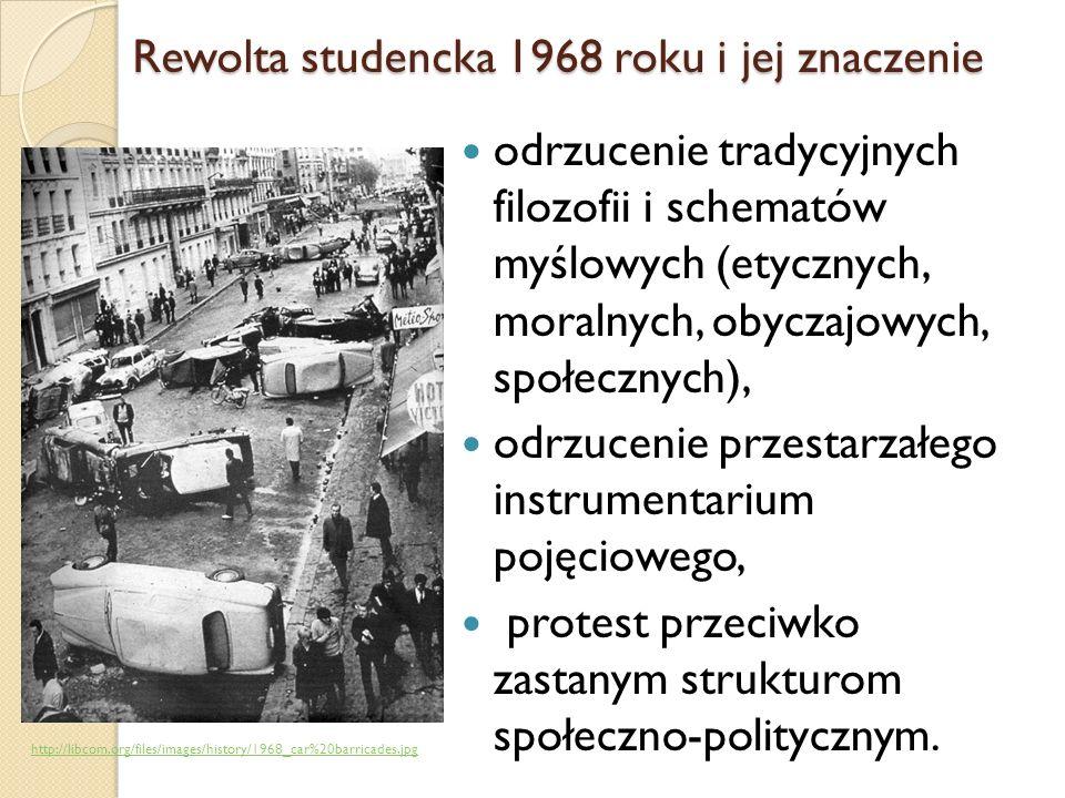 Rewolta studencka 1968 roku i jej znaczenie odrzucenie tradycyjnych filozofii i schematów myślowych (etycznych, moralnych, obyczajowych, społecznych),