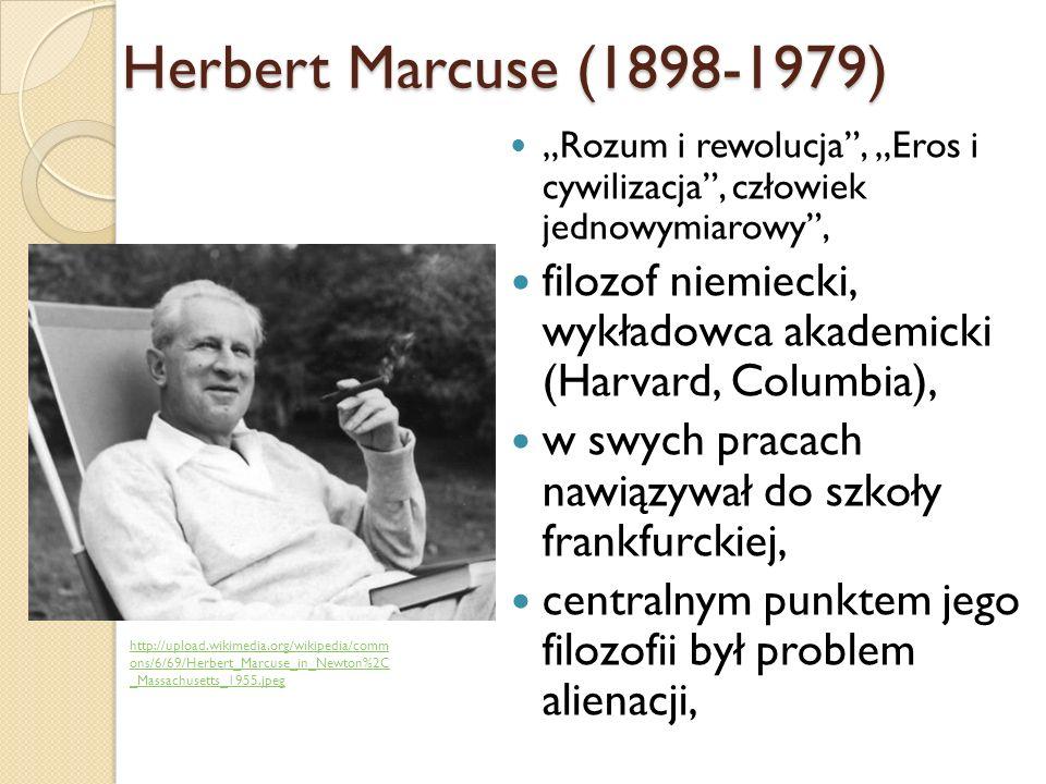 Problem alienacji – wyobcowanie prawdziwej natury człowieka, Być człowiekiem oznacza być wolnym, Krytyka cywilizacji społeczeństwa przemysłowego, Cywilizacja sprowadza ludzi do roli automatów: konsumentów i producentów, Totalitaryzm terrorystyczny = totalitaryzm technologii, Wezwanie do rewolucji likwidującej system zniewolenia, która ofiaruje ludziom egzystencje uspokojoną, Herbert Marcuse (1898-1979) http://www.evidencebasedcryonics.org/wp-content/uploads/2008/07/herbert_marcuse.jpg