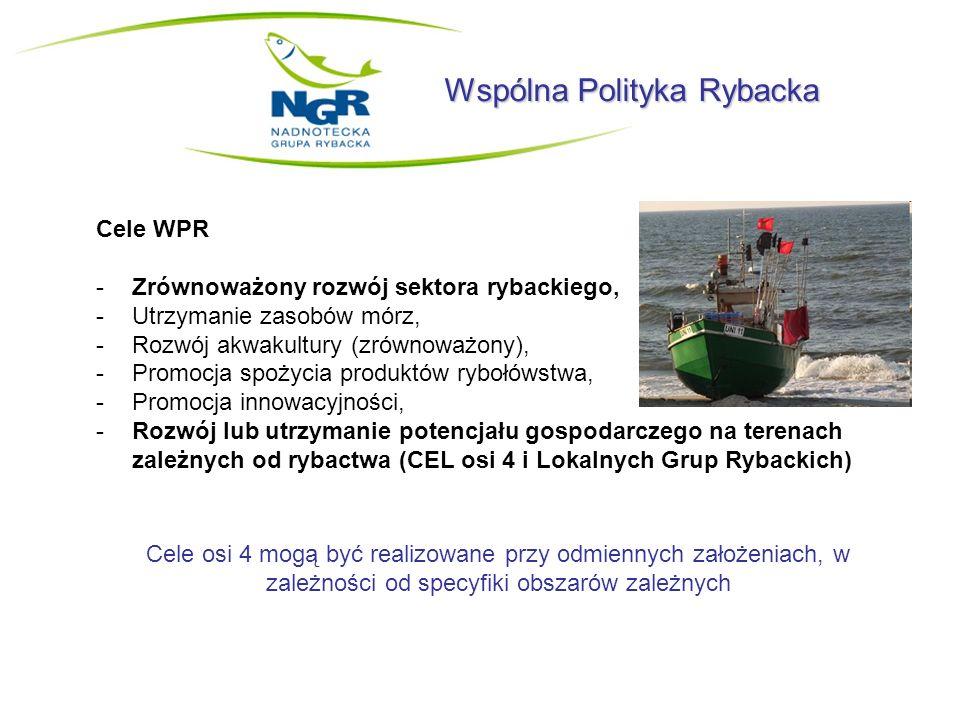 Wspólna Polityka Rybacka Cele WPR -Zrównoważony rozwój sektora rybackiego, -Utrzymanie zasobów mórz, -Rozwój akwakultury (zrównoważony), -Promocja spo