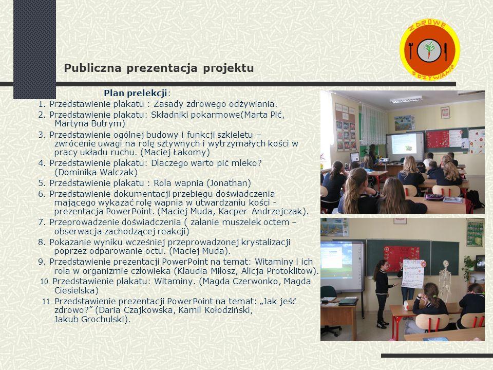 Publiczna prezentacja projektu Plan prelekcji: 1.