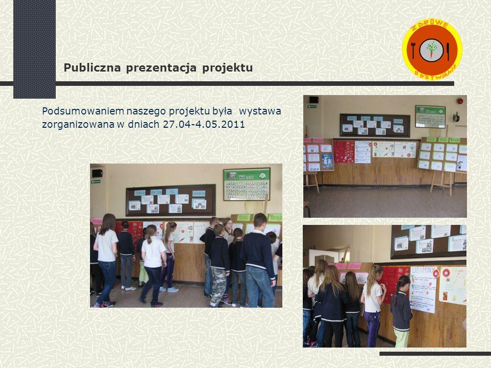 Publiczna prezentacja projektu Podsumowaniem naszego projektu była wystawa zorganizowana w dniach 27.04-4.05.2011