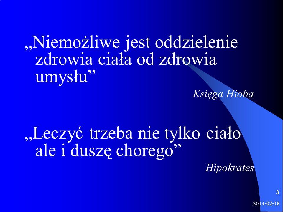 2014-02-18 3 Niemożliwe jest oddzielenie zdrowia ciała od zdrowia umysłu Księga Hioba Leczyć trzeba nie tylko ciało ale i duszę chorego Hipokrates