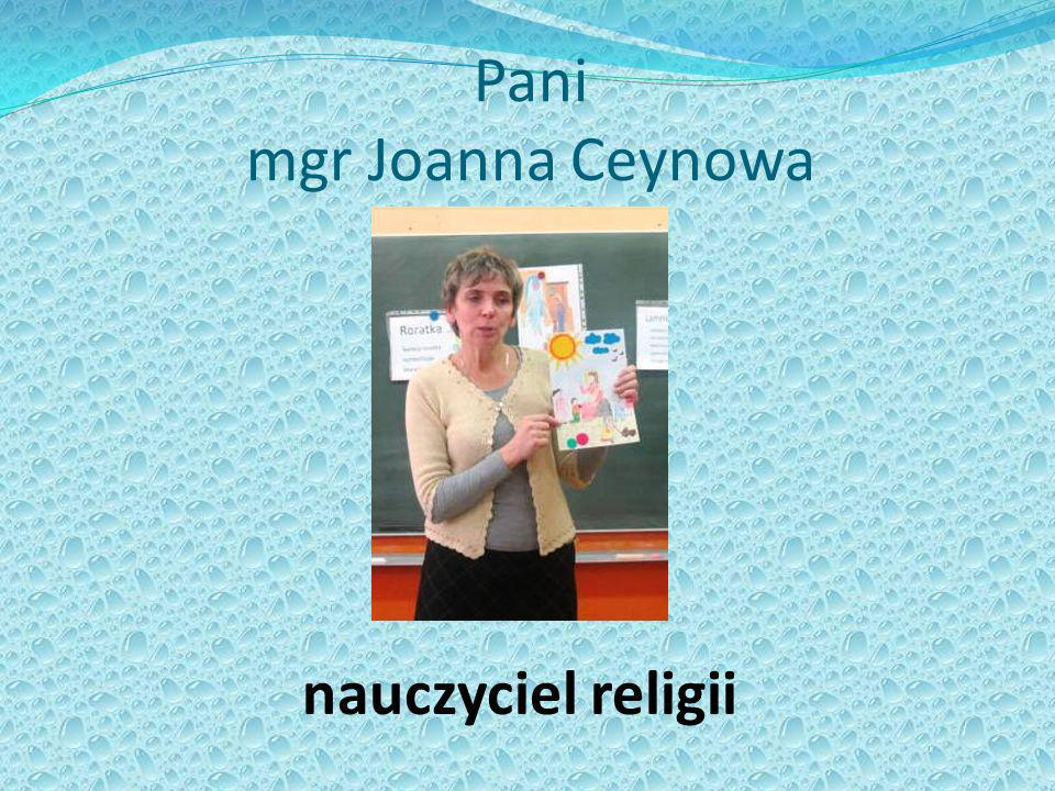 Pani mgr Joanna Ceynowa nauczyciel religii