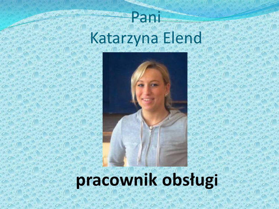 Pani Katarzyna Elend pracownik obsług i