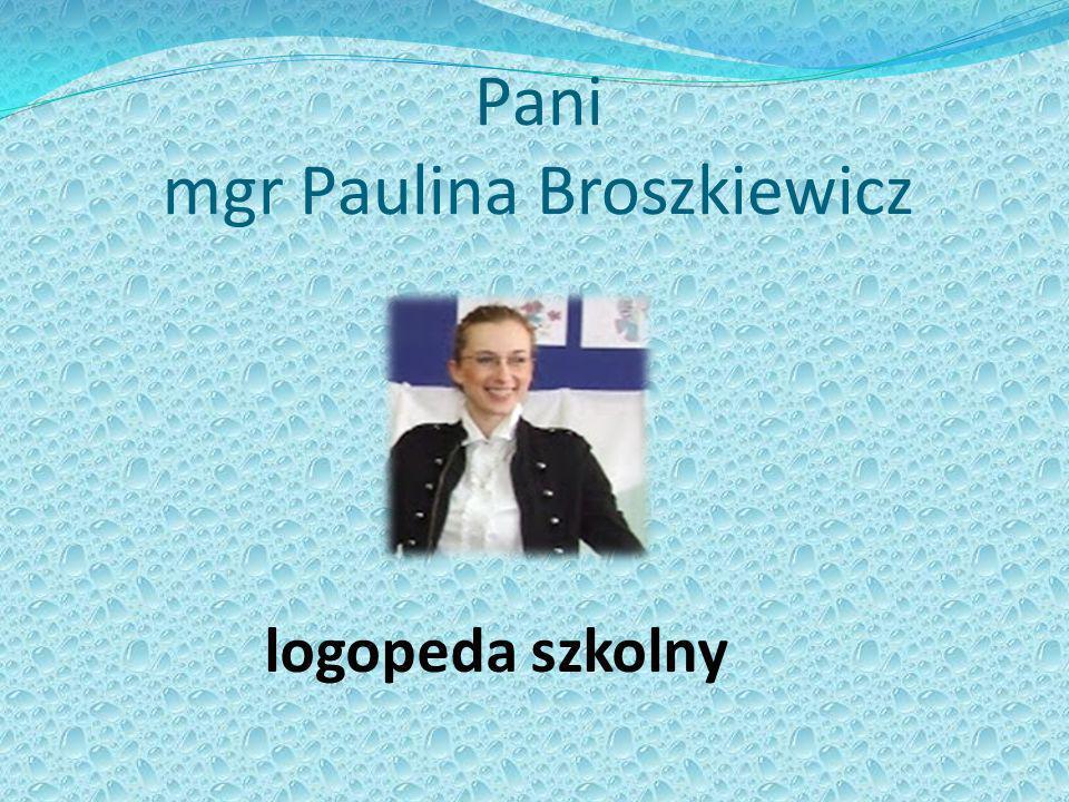 Pani mgr Paulina Broszkiewicz logopeda szkolny