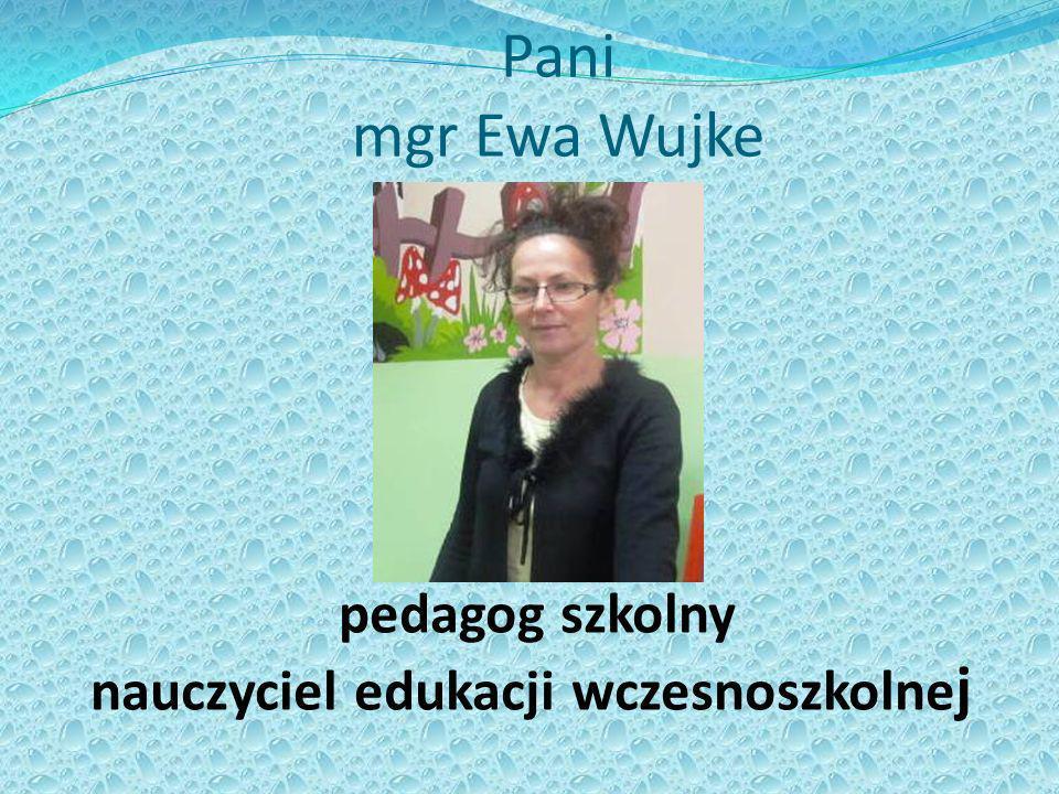 Pani mgr Ewa Wujke pedagog szkolny nauczyciel edukacji wczesnoszkolne j
