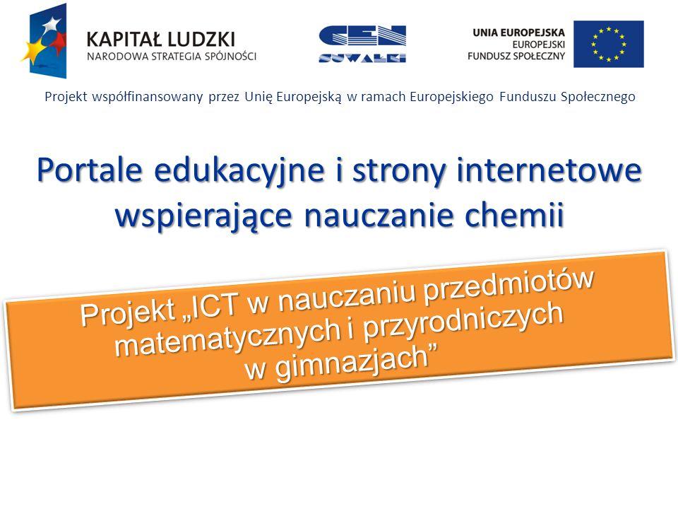 www.chemia.dami.pl/gimnazjum/startowa4.htmwww.chemia.dami.pl/gimnazjum/startowa4.htm ICT w nauczaniu przedmiotów matematycznych i przyrodniczych w gimnazjach