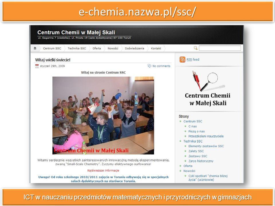 e-chemia.nazwa.pl/ssc/e-chemia.nazwa.pl/ssc/ ICT w nauczaniu przedmiotów matematycznych i przyrodniczych w gimnazjach