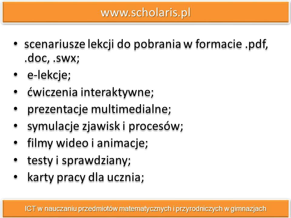 www.scholaris.plwww.scholaris.pl scenariusze lekcji do pobrania w formacie.pdf,.doc,.swx; e-lekcje; ćwiczenia interaktywne; prezentacje multimedialne;
