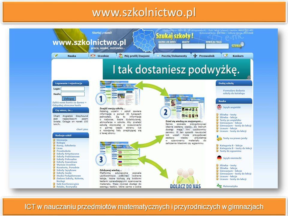 www.szkolnictwo.plwww.szkolnictwo.pl ICT w nauczaniu przedmiotów matematycznych i przyrodniczych w gimnazjach
