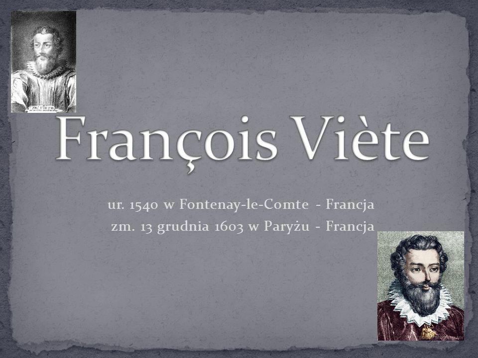 ur. 1540 w Fontenay-le-Comte - Francja zm. 13 grudnia 1603 w Paryżu - Francja