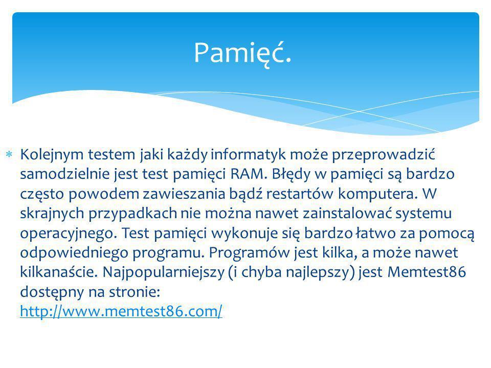 Kolejnym testem jaki każdy informatyk może przeprowadzić samodzielnie jest test pamięci RAM.