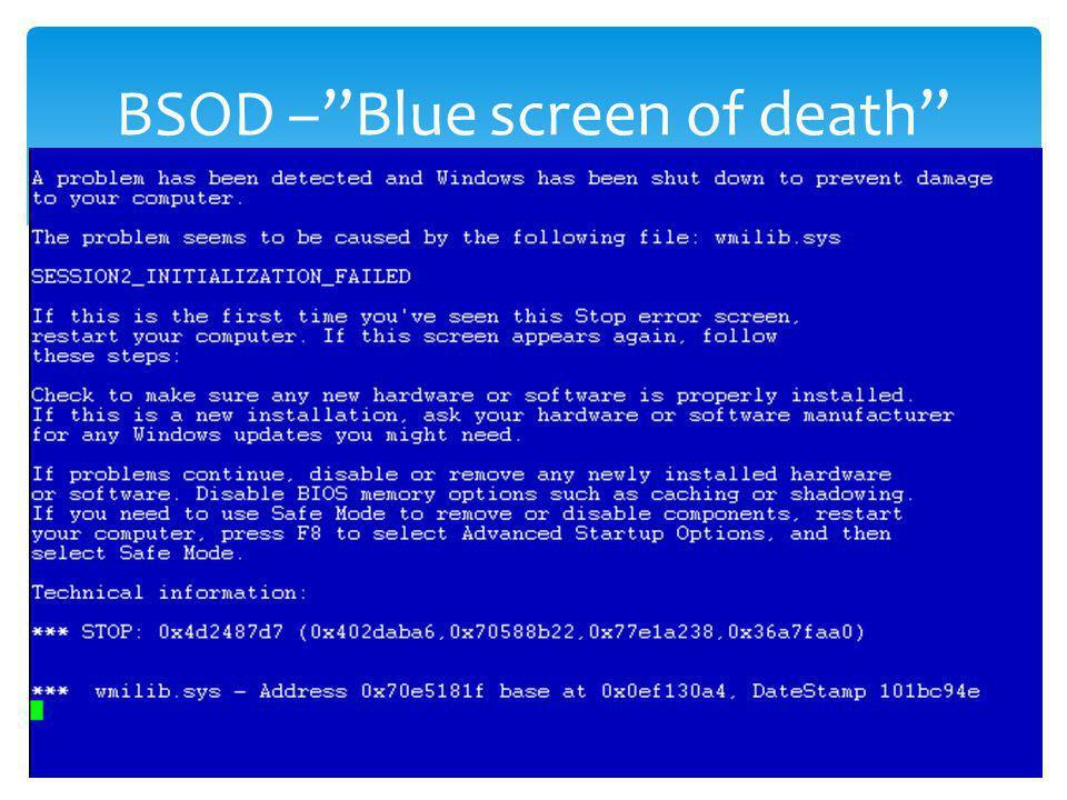 BSOD –Blue screen of death