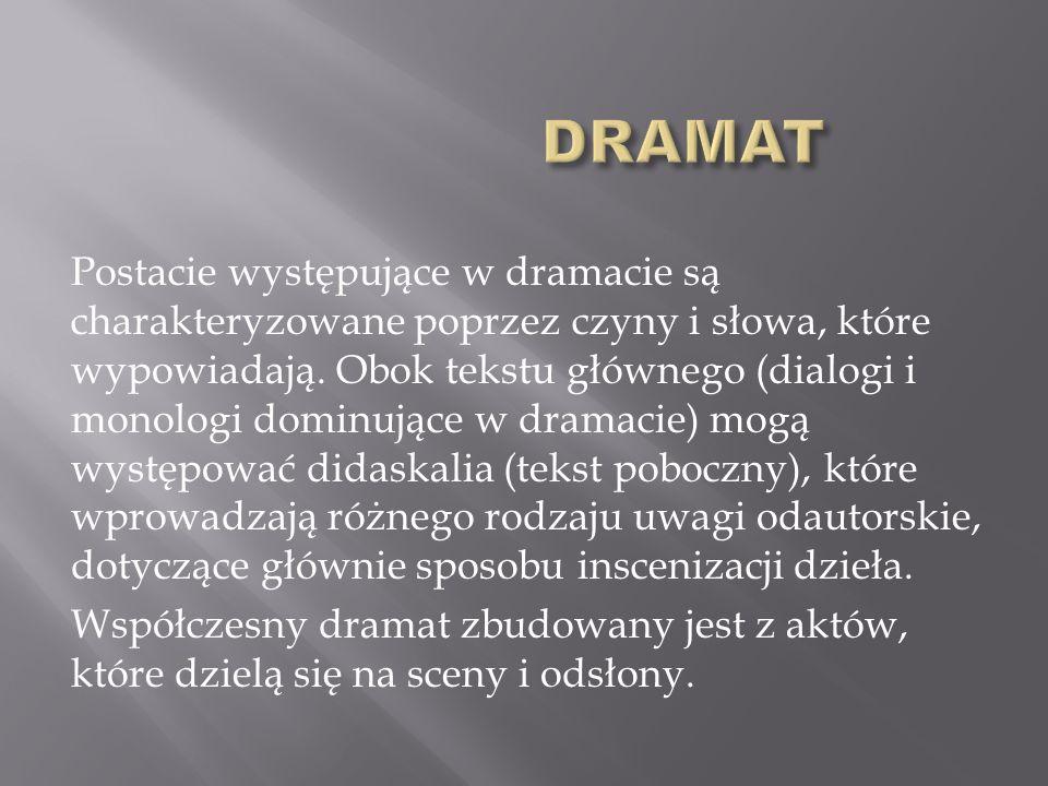 Postacie występujące w dramacie są charakteryzowane poprzez czyny i słowa, które wypowiadają.
