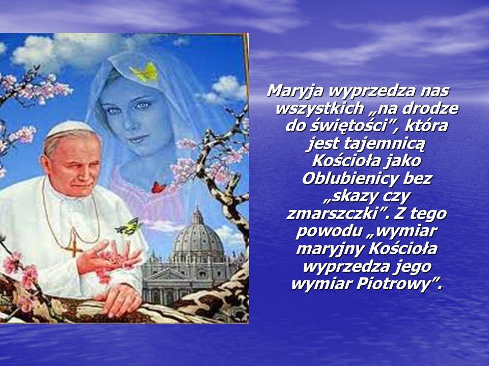 Maryja wyprzedza nas wszystkich na drodze do świętości, która jest tajemnicą Kościoła jako Oblubienicy bez skazy czy zmarszczki. Z tego powodu wymiar